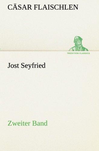Jost Seyfried: Zweiter Band (TREDITION CLASSICS)