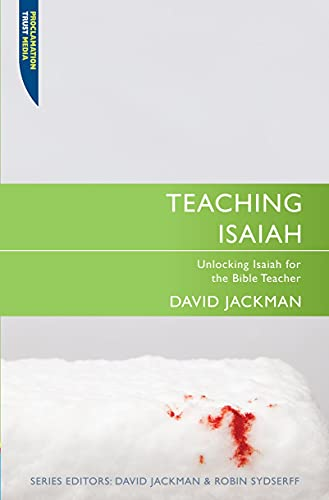 Teaching Isaiah: Unlocking Isaiah for the Bible Teacher (Teaching series) (English Edition)
