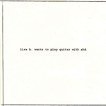 Lisa B Wants to Play Guitar with Ahd