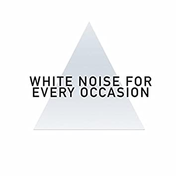 White Noise For Every Occasion