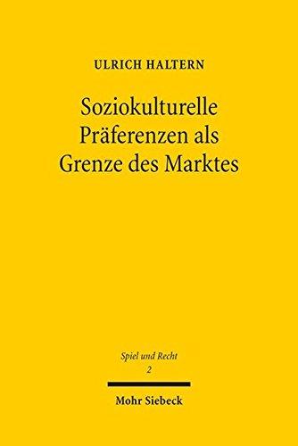Preisvergleich Produktbild Soziokulturelle Präferenzen als Grenze des Marktes: Lotterieregulierung im Unionsrecht (Spiel und Recht,  Band 2)