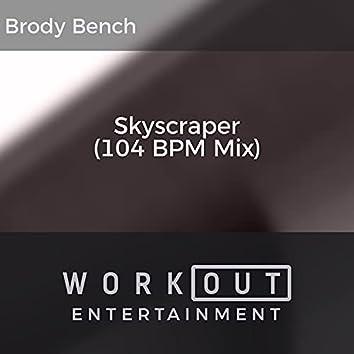 Skyscraper (104 BPM Mix)