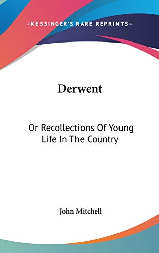 Derwent: Or Recollections Of Young Life In The Country