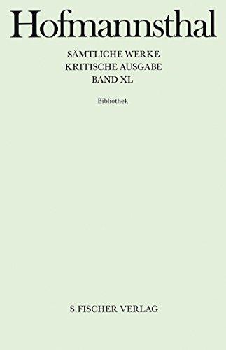 Bibliothek (Hugo von Hofmannsthal, Kritische Ausgabe sämtlicher Werke in 40 Bänden, Band 40)