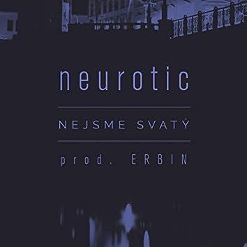 Neurotic - Nejsme Svatý