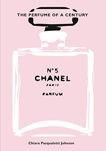 Chanel No. 5: The Perfume of a Century