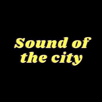 Sound Of The City