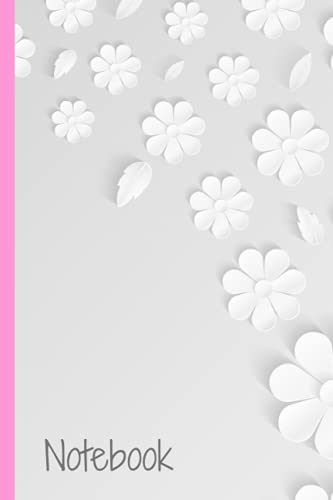 NOTEBOOK: Floral and romantic 120 pages 6x9 with lines perfect gift for any occasion can be used as journal, diary, daybook, daily book, day log, ... scrapbook, planner, exercise book, notepad