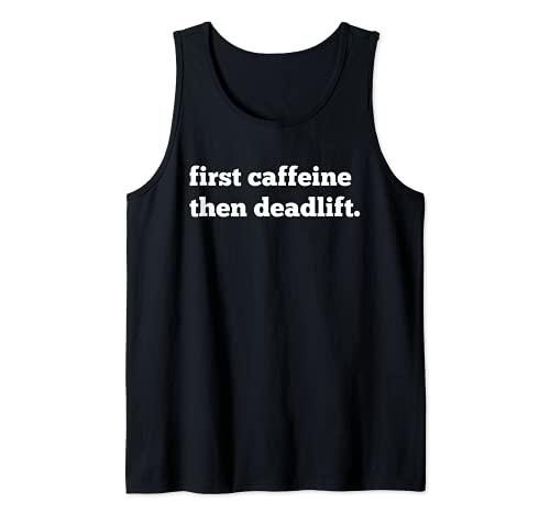 Primero Cafeína Entonces Deadlift Fitness Gym Entrenamiento Deadlift Camiseta sin Mangas