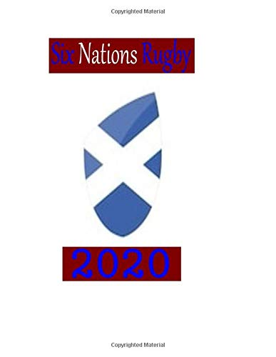 Six Nations Rugby 2020: Rugby Notebook, Six Nations Rugby Scotland Notebook, Diary for Six Nations Rugby, Scotland rugby Gift,Best Six Nations Rugby ... Journal Rugby, 8.5 x 11, 100 Lined Pages.