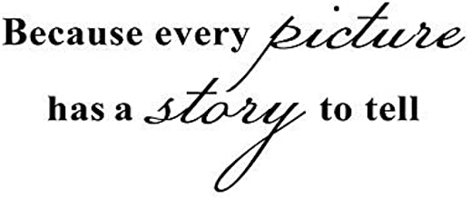 BooDecal Because Every Picture Has a Story to Tell Removable Wall Lettering Stickers Quotes and Sayings Home Art Décor Decals 17 inches x 7 inches