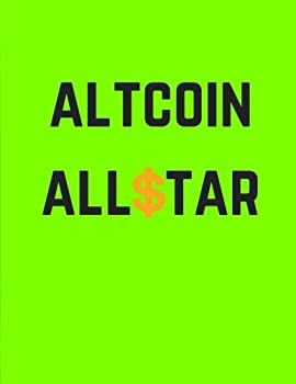 Altcoin Allstar  Cryptocurrency Journal Ledger Notebook / 100 Pages / Large 8.5 x 11 in  Daily Notebook Ledger   Volume 4