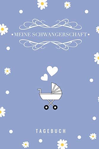 MEINE SCHWANGERSCHAFT TAGEBUCH: A5 Notizbuch blanko als Geschenk für Schwangere   Geschenkidee für werdene Mütter   Schwangerschafts-tagebuch   Kalender   Erinnerungsalbum
