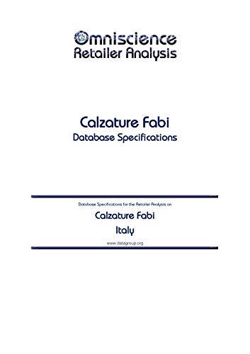 Calzature Fabi  - Italy: Retailer Analysis Database Specifications (Omniscience Retailer Analysis - Italy Book 18073) (English Edition)