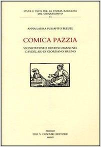 Comica pazzia. Vicissitudine e destini umani nel «Candelaio» di Giordano Bruno