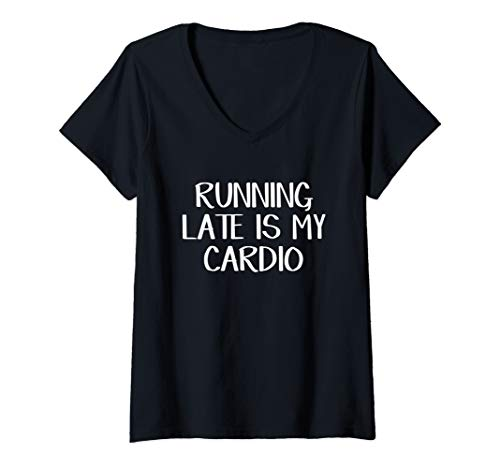 Womens Running Late Is My Cardio V-Neck T-Shirt