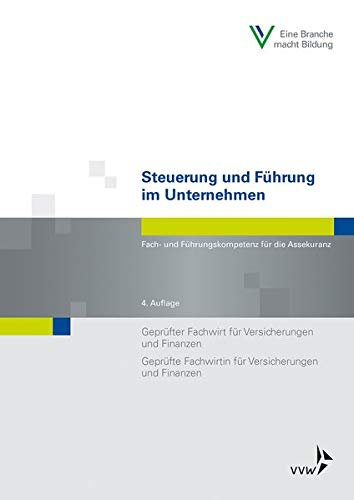 Steuerung und Führung im Unternehmen: Fach- und Führungskompetenz für die Assekuranz (Fachwirt-Literatur)
