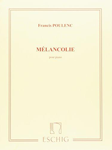 FRANCIS POULENC : MELANCOLIE POUR PIANO