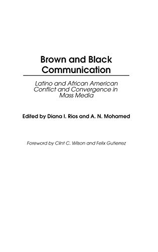 Brown and Black Communication: Latino and African American Conflict and Convergence in Mass Media (Contributions to the
