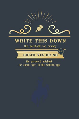 Write this down - the notebook for cowboy: Vol.1 Check yes or no - password notebook