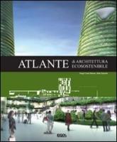 Atlante di architettura ecosostenibile. Ediz. illustrata