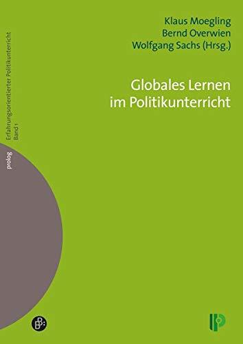 Globales Lernen im Politikunterricht (Erfahrungsorientierter Politikunterricht) (prolog – Erfahrungsorientierter Politikunterricht)