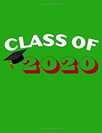 Class of 2020: 8.5 x 11 Notebook, 120 lined pages, wide ruled, Version 11 Green