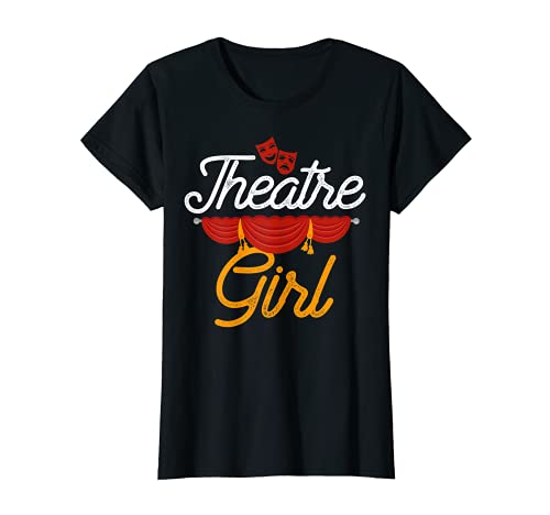 Theatre Girl Actress Drama Stage Thespian Theatre Gift T-Shirt