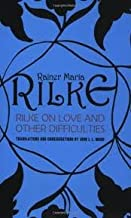 Rilke on Love and Other Difficulties Publisher: W. W. Norton & Company