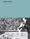 Jackson Pollock. Obras, escritos, entrevistas (Esenciales Pol'grafa) (Spanish Edition)