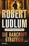 Robert Ludlum: Die Bancroft Strategie