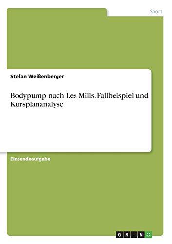 Weißenberger, S: Bodypump nach Les Mills. Fallbeispiel und K