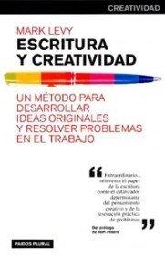 Escritura y creatividad: Un método para desarrollar ideas originales y resolver problemas en el trabajo (Empresa)