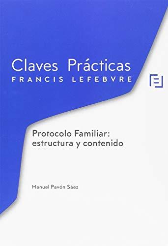 Claves Prácticas Protocolo Familiar. Estructura y Contenido