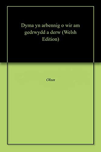 Dyma yn arbennig o wir am gedrwydd a derw (Welsh Edition)