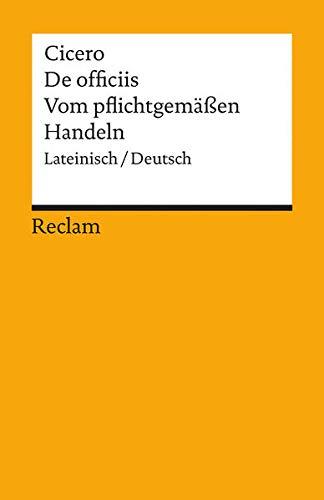 De officiis / Vom pflichtgemäßen Handeln: Lateinisch/Deutsch (Reclams Universal-Bibliothek)