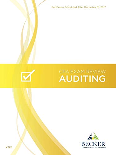 Becker CPA Exam Review: Auditing v. 3.2 (For Exams Scheduled After December 31, 2017)