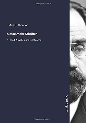 Gesammelte Schriften: 1. Band: Novellen und Dichtungen