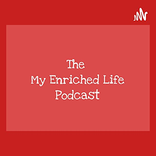 My Enriched Life Podcast Podcast By Jose Caraballo LCSW cover art