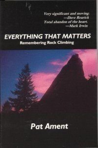 Everything That Matters: Remembering Rock Climbing 0964860694 Book Cover