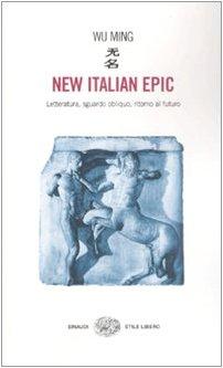 New italian epic. Letteratura, sguardo obliquo, ritorno al futuro