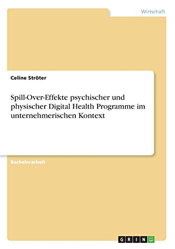 Spill-Over-Effekte psychischer und physischer Digital Health Programme im unternehmerischen Kontext