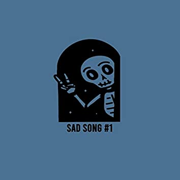 Sad Song #1