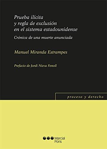 Prueba ilícita y regla de exclusión en el sistema estadounidense: Crónica de una muerte anunciada (Proceso y Derecho)