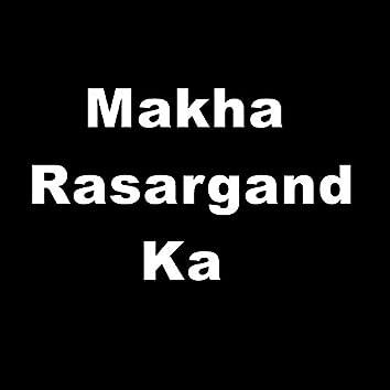 Makh Rasargand Ka