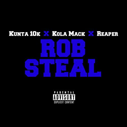 Kunta 10k (Rob Steal) [feat. Reaper] [Explicit]