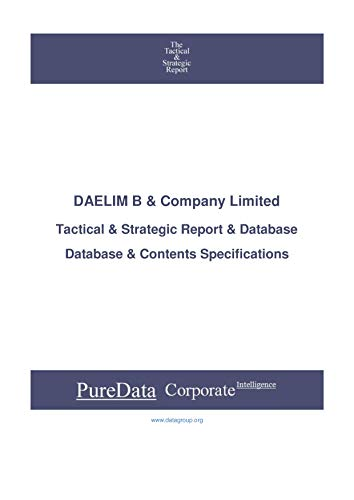 DAELIM B & Company Limited: Tactical & Strategic Database Specifications - Korea perspectives (Tactical & Strategic - South Korea Book 24808) (English Edition)
