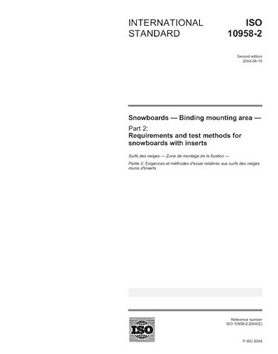 ISO 10958-2:2004, Snowboards - Binding mounting area - Part 2: Requirements and test methods for snowboards with inserts