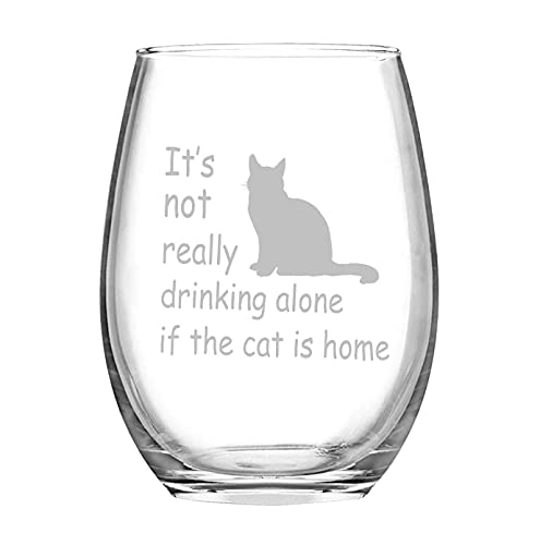 LighSele 15oz Wine Glass It's Not Really Drinking Alone If The Cat is Home,...