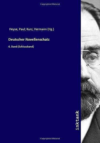 Deutscher Novellenschatz: 6. Band (Schlussband)